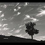 Thomas Zehetmair Ysaÿe: Sonates Pour Violon Solo