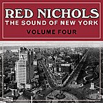 Red Nichols The Sound Of New York Volume 4