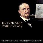 Concertgebouw Orchestra of Amsterdam Bruckner Symphony No 9