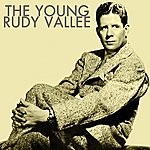 Rudy Vallee The Young Rudy Vallee