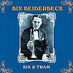 Bix Beiderbecke Bix & Tram