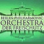 Berlin Philharmonic Orchestra Der Freischutz