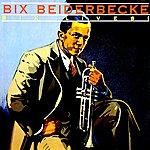 Bix Beiderbecke Bix Lives