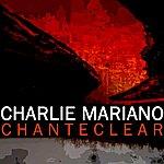 Charlie Mariano Chanteclear