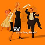 Billy May Plays For Fancy Dancin'