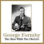 George Formby The Man With The Ukelele