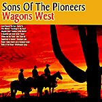 Sons Of The Pioneers Wagons West
