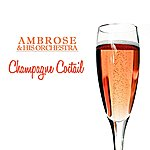 Ambrose & His Orchestra Champagne Cocktail