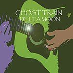 Ghost Train Delta Moon