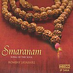 Bombay S. Jayashri Smaranam - Song Of The Soul