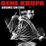 Gene Krupa Gene Krupa: Drums On Fire