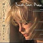 Marilyn Martin Trust, Love, Pray