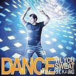 Mike Rickard Dance Til You Sweat