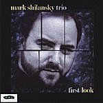 Mark Shilansky First Look