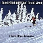 Mike Bell Background Music For Action Video