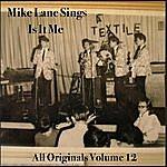 Mike Lane Mike Lane Sings All Originals, Vol. 12: Is It Me