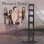 Michael J. Downey Bridge Of No Return (Import)