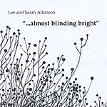 """Lee """"...Almost Blinding Bright"""""""