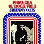 Johnny Otis Pioneers Of Rock