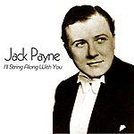 Jack Payne I'll String Along With You