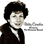 Betty Comden The Revuers / Bonanza Bound