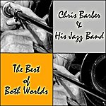 Chris Barber The Best Of Both Worlds