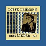 Lotte Lehmann Sings Leider Volume 1