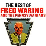 Fred Waring The Best Of Fred Waring & The Pennsylvanians