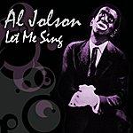 Al Jolson Let Me Sing