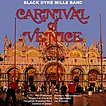 The Black Dyke Mills Band Carnival Of Venice
