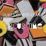 The Dukes Of Dixieland Circus Time