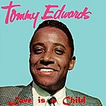 Tommy Edwards Love Is A Child