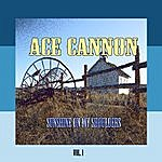Ace Cannon Sunshine On My Shoulders, Vol. 1