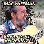 Mac Wiseman I Hear You Knocking