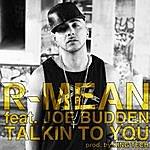R-Mean Talkin To You (Feat. Joe Budden)