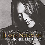 Jessye Norman I Was Born In Love With You - Music By Michel Legrand