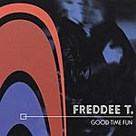 Freddee T. Good Time Fun