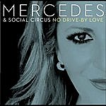 Mercedes No Drive By Love