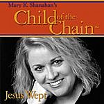 Mary K. Shanahan Child Of The Chain Tm (The Concert)