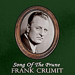 Frank Crumit Song Of The Prune
