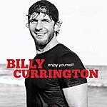 Billy Currington Enjoy Yourself
