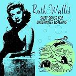 Ruth Wallis Salty Songs For Underwater Listening