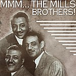 The Mills Brothers Mmmmm... The Mills Brothers