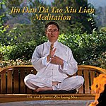DR Jin Dan Da Tao Xiu Lian Meditation