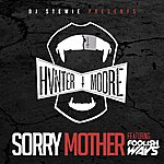 Hunter Moore Sorry Mother (Feat. Foolish Ways)