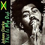 Johnny Clarke This Is My Dub