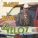 El Veloz De Sinaloa El Agente Federal