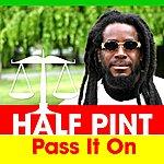 Half Pint Pass It On (Single)