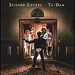 Scissor Sisters Ta Dah (Uk Special Edition Packaging)