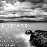 Esp Come On Home (Feat. Produced By Overdose Lyrics And Vocals Lady Capri)
